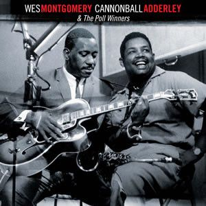 Wes Montgomery, Cannonball Adderley<br>Wes Montgomery Cannonball Adderley & The Poll Winners